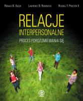 Relacje interpersonalne. Proces porozumiewania się - Adler Ronald B., Rosenfeld Lawrence B., Proct | mała okładka