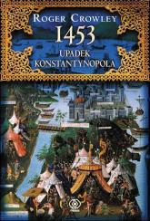 1453. Upadek Konstantynopola - Roger Crowley | mała okładka