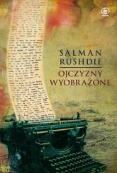 Ojczyzny wyobrażone - Salman Rushdie | mała okładka
