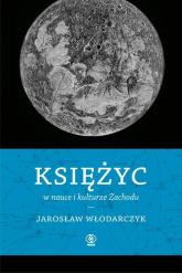 Księżyc w nauce i kulturze Zachodu - Jarosław Włodarczyk | mała okładka