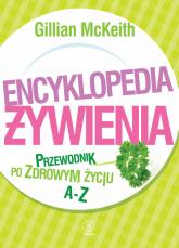 Encyklopedia żywienia. Przewodnik po zdrowym życiu - Gillian McKeith   mała okładka