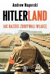 Hitlerland. Jak naziści zdobywali władzę - Andrew Nagorski | mała okładka
