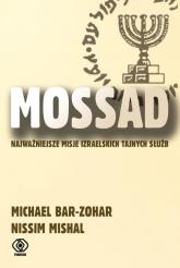 Mossad. Najważniejsze misje izraelskich tajnych służb - Bar-Zohar Michael Mishal Nissim | mała okładka
