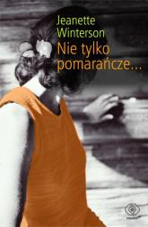 Nie tylko pomarańcze - Jaenette Winterson | mała okładka