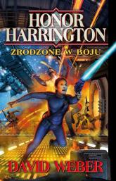 Honor Harrington. Zrodzone w boju - David Weber | mała okładka