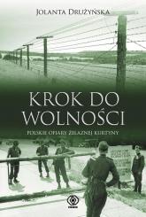 Krok do wolności. Polskie ofiary żelaznej kurtyny - Jolanta Drużyńska   mała okładka