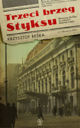Trzeci brzeg Styksu - Krzysztof Beśka | mała okładka
