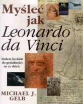 Myśleć jak Leonardo da Vinci - Gelb Michael J. | mała okładka