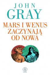 Mars i Wenus zaczynają od nowa. Jak przetrwać utratę miłości - John Gray | mała okładka