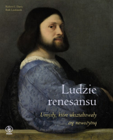 Ludzie renesansu. Umysły, które ukształtowały erę nowożytną - Davis Robert C., Lindsmith Beth | mała okładka