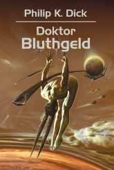 Doktor Bluthgeld - Dick Philip K. | mała okładka
