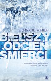 Bielszy odcień śmierci - Bernard Minier | mała okładka