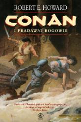 Conan i pradawni bogowie. Tom 1 - Howard Robert E. | mała okładka