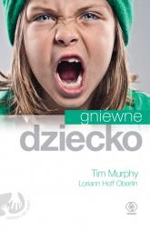 Gniewne dziecko - Murphy Tim, Oberlin Hoff Loriann | mała okładka