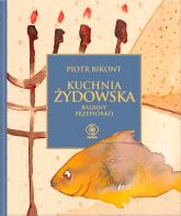 Kuchnia żydowska według Balbiny Przepiórko - Piotr Bikont | mała okładka