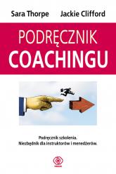 Podręcznik coachingu - Clifford Jackie, Thorpe Sara | mała okładka