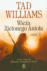 Wieża Zielonego Anioła. Część 2 - Tad Williams | mała okładka