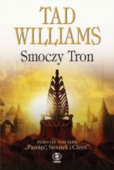 Smoczy Tron. Tom 1 - Tad Williams | mała okładka