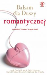 Balsam dla duszy romantycznej - Canfield Jack, Hansen Mark Victor, Donnelly M | mała okładka