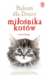Balsam dla duszy miłośnika kotów - Canfield Jack, Hansen Mark Victor, Kline Caro | mała okładka