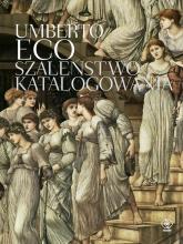 Szaleństwo katalogowania - Umberto Eco | mała okładka