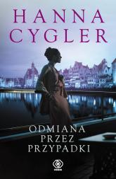 Odmiana przez przypadki - Hanna Cygler | mała okładka