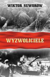 Wyzwoliciele - Wiktor Suworow | mała okładka