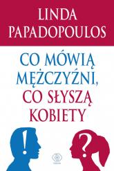 Co mówią mężczyźni, co słyszą kobiety - Linda Papadopoulos   mała okładka