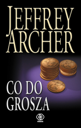 Co do grosza - Jeffrey Archer | mała okładka