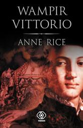 Wampir Vittorio - Anne Rice | mała okładka