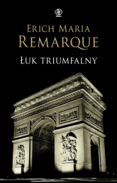 Łuk Triumfalny - Remarque Erich Maria | mała okładka
