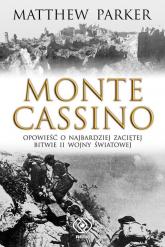 Monte Cassino. Opowieśc o najbardziej zaciętej bitwie II wojny światowej - Matthew Parker | mała okładka