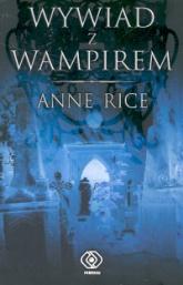 Wywiad z wampirem - Anne Rice | mała okładka