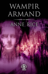Wampir Armand - Anne Rice | mała okładka