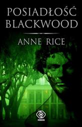 Posiadłość Blackwood - Anne Rice | mała okładka