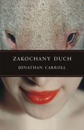 Zakochany duch - Jonathan Carroll | mała okładka