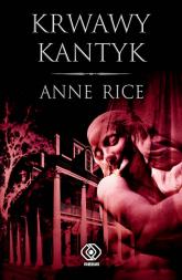 Krwawy kantyk - Anne Rice | mała okładka