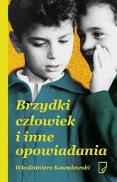 Brzydki człowiek i inne opowiadania - Włodzimierz Kowalewski | mała okładka
