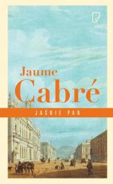 Jaśnie pan - Jaume Cabre | mała okładka