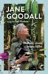 Mądrość i cuda świata roślin - Goodall Jane, Hudson Gail | mała okładka