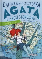 Agata z Placu Słonecznego. Agato, zostań! - Ewa Karwan-Jastrzębska | mała okładka