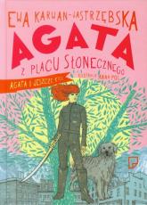 Agata z Placu Słonecznego. Agata i jeszcze ktoś - Ewa Karwan-Jastrzębska | mała okładka