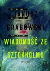 Wiadomość ze Sztokholmu - Janusz Grabowski | mała okładka