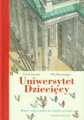 Uniwersytet Dziecięcy. Mądre odpowiedzi na trudne pytania - Janssen Ulrich, Steuernagel Ulla | mała okładka