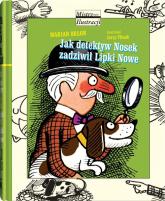 Jak detektyw Nosek zadziwił Lipki Nowe - Marian Orłoń | mała okładka