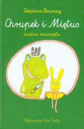 Chrupek i Miętus dzikie zwierzęta - Delphine Bournay | mała okładka