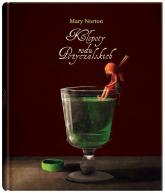 Kłopoty rodu Pożyczalskich - Mary Norton | mała okładka