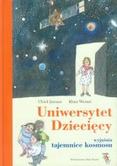 Uniwersytet Dziecięcy wyjaśnia tajemnice kosmosu - Janssen Urlich, Werner Klaus | mała okładka