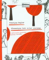 Klementyna lubi kolor czerwony - Krystyna Boglar | mała okładka