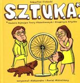 S.Z.T.U.K.A. Szalenie Zajmujące Twory Utalentowanych i Krnąbrnych Artystów - Sebastian Cichocki | mała okładka
